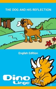 The Dog And His Reflection ebook by Dino Lingo