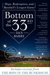 Bottom of the 33rd - Hope and Redemption in Baseball's Longest Game ebook by Dan Barry