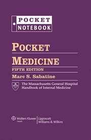 Pocket Medicine - The Massachusetts General Hospital Handbook of Internal Medicine ebook by Marc Sabatine
