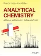 Analytical Chemistry - A Chemist and Laboratory Technician's Toolkit ebook by Bryan M. Ham, Aihui MaHam