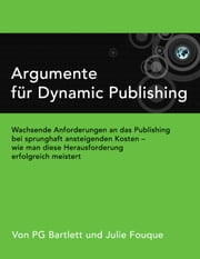 Argumente für Dynamic Publishing ebook by Pg Bartlett