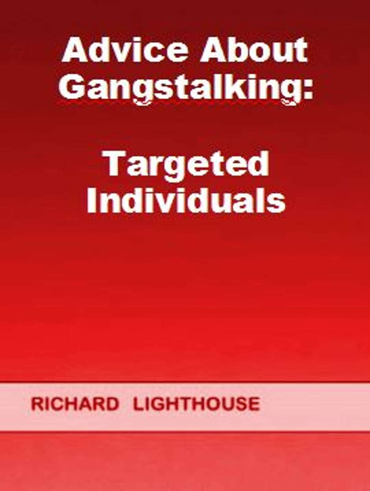Advice About Gangstalking: Targeted Individuals eBook by
