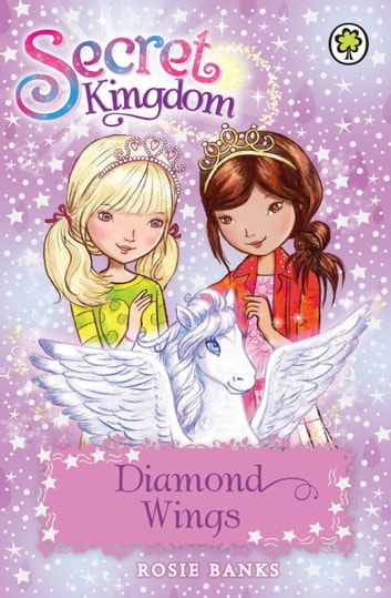Secret Kingdom: Diamond Wings - Book 25 ebook by Rosie Banks