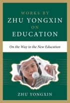 On the Way to the New-Style Education ebook by Zhu Yongxin