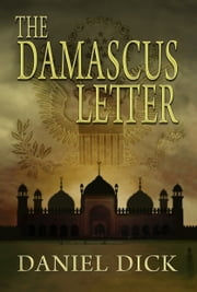 The Damascus Letter: A Spy Novel ebook by Daniel Dick