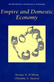 Empire and Domestic Economy ebook by Terence N. D'Altroy,Christine A. Hastorf