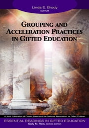 Grouping and Acceleration Practices in Gifted Education ebook by Dr. Linda E. Brody,Sally M. Reis