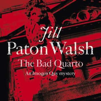 The Bad Quarto - A Gripping Cambridge Murder Mystery audiobook by Jill Paton Walsh
