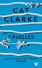 Cruelles ebook by Cat CLARKE, Alexandra MAILLARD