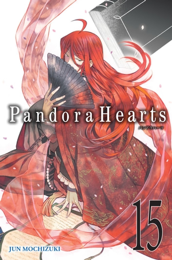 PandoraHearts, Vol. 15 ebook by Jun Mochizuki