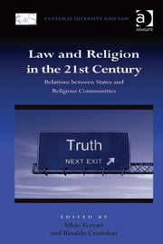 Law and Religion in the 21st Century - Relations between States and Religious Communities ebook by Dr Rinaldo Cristofori,Professor Silvio Ferrari,Dr Prakash Shah