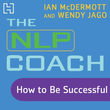 The NLP Coach 2 - How to Be Successful audiobook by Wendy Jago,Ian McDermott