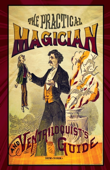 The Practical Magician and Ventriloquist's Guide ekitaplar by Anonymous