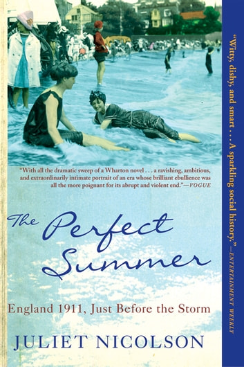 The Perfect Summer - England 1911, Just Before the Storm ebook by Juliet Nicolson