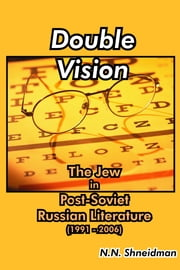 Double Vision - The Jew in Russian Literature (1991: 2006) ebook by N. N. Shneidman