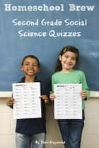 Second Grade Social Science Quizzes ebook by Terri Raymond