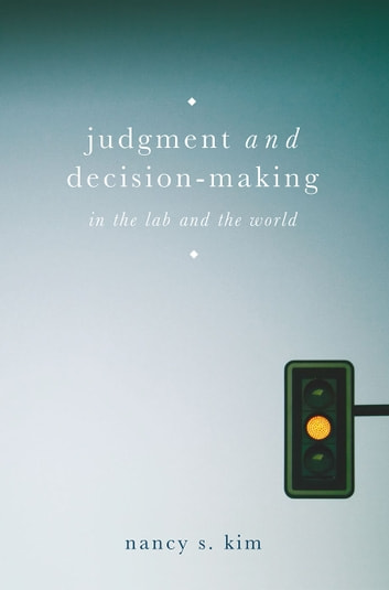 Judgment and Decision-Making - In the Lab and the World ebook by Nancy S. Kim