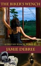 The Biker's Wench ebook by Jamie DeBree