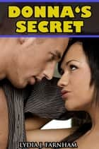 Donna's Secret (MMF Bi Threesome) ebook by Lydia J. Farnham