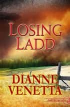 Losing Ladd ebook by Dianne Venetta