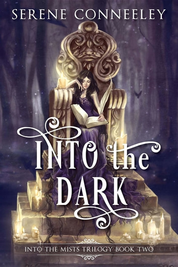 Into the Dark - Into the Mists Trilogy Book Two ebook by Serene Conneeley