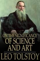 On the Significance of Science and Art ebook by Leo Tolstoy