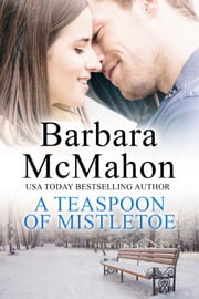 A Teaspoon of Mistletoe ebook by Barbara McMahon