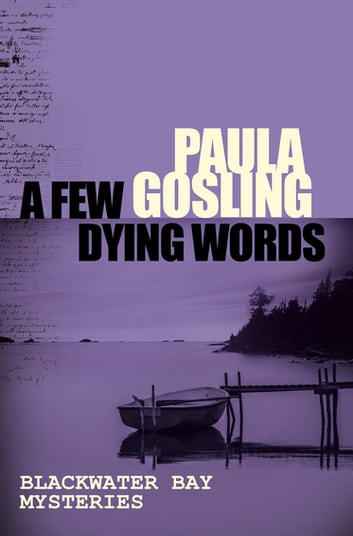 A Few Dying Words ebook by Paula Gosling