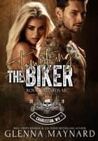 Tempting The Biker - Royal Bastards MC: Charleston, WV, #3 ebook by Glenna Maynard