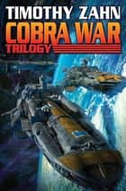 Cobra War Trilogy ebook by Timothy Zahn