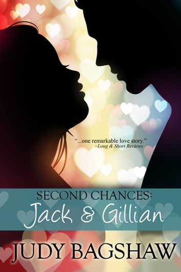 Second Chances: Jack and Gillian ebook by Judy Bagshaw