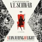A Conjuring of Light - A Novel audiobook by V. E. Schwab, Kate Reading, Michael Kramer