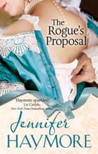 The Rogue's Proposal - Number 2 in series ebook by Jennifer Haymore