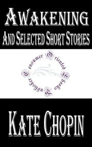 Awakening and Selected Short Stories ebook by Kate Chopin