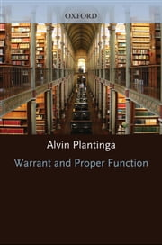 Warrant and Proper Function ebook by Alvin Plantinga
