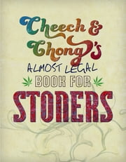Cheech & Chong's Almost Legal Book for Stoners ebook by Cheech Marin,Tommy Chong