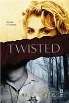 Twisted ebook by Laura K. Curtis