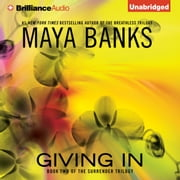 Giving In audiobook by Maya Banks