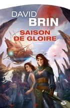 Saison de gloire ebook by David Brin