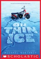 On Thin Ice ebook by Michael Northrop