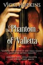The Phantom of Valletta ebook by Vicki Hopkins