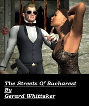 The Streets of Bucharest ebook by Gerard Whittaker