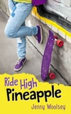 Ride High Pineapple ebook by Jenny Woolsey