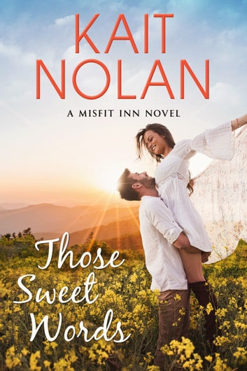 Those Sweet Words ebook by Kait Nolan
