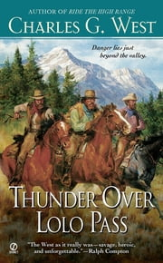 Thunder Over Lolo Pass ebook by Charles G. West