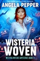 Wisteria Woven ebook by Angela Pepper