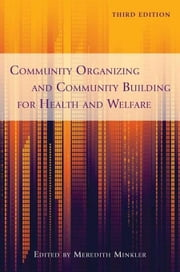 Community Organizing and Community Building for Health and Welfare ebook by Minkler, Meredith