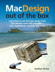 Mac Design Out of the Box ebook by Shalat, Andrew