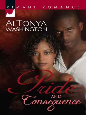 Pride and Consequence (Mills & Boon Kimani) ebook by AlTonya Washington