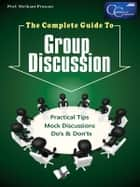 The Complete Guide to Group Discussion ebook by Prof. Shrikant Prasoon